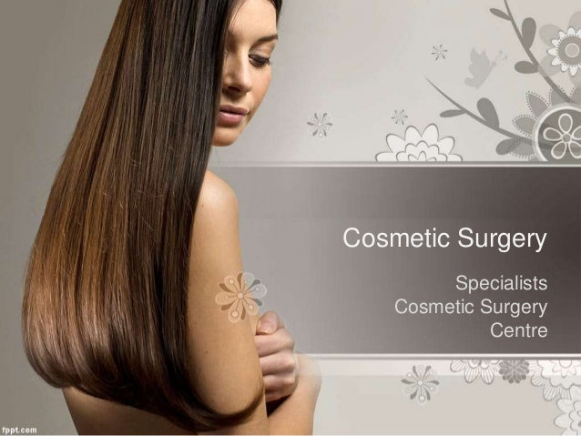 Cosmetic Surgery Specialists Cosmetic Surgery Centre