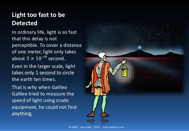 © ABCC Australia 2015 new-physics.com Light too fast to be Detected In ordinary life, light is so fast that this delay is ...