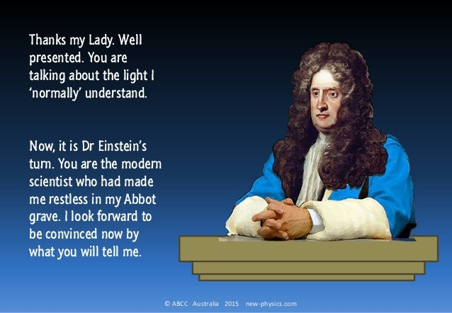 © ABCC Australia 2015 new-physics.com Thanks my Lady. Well presented. You are talking about the light I 'normally' underst...