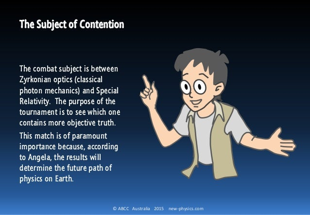 © ABCC Australia 2015 new-physics.com The Subject of Contention The combat subject is between Zyrkonian optics (classical ...