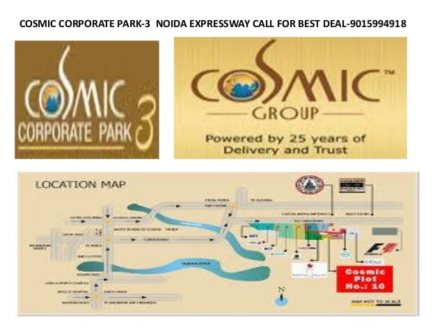 COSMIC CORPORATE PARK-3 NOIDA EXPRESSWAY CALL FOR BEST DEAL-9015994918