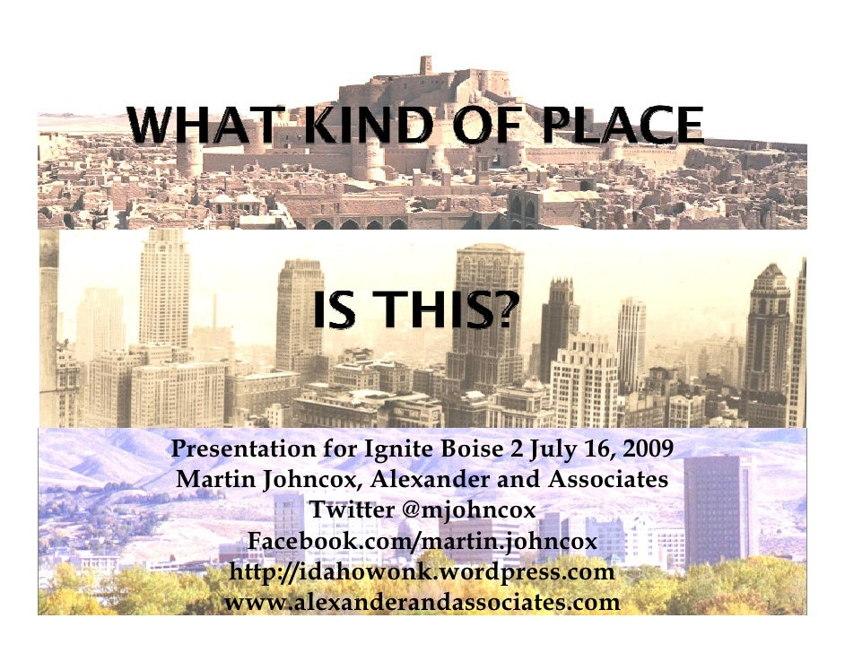 Presentation for Ignite Boise 2 July 16, 2009 Martin Johncox, Alexander and Associates              Twitter @mjohncox     ...