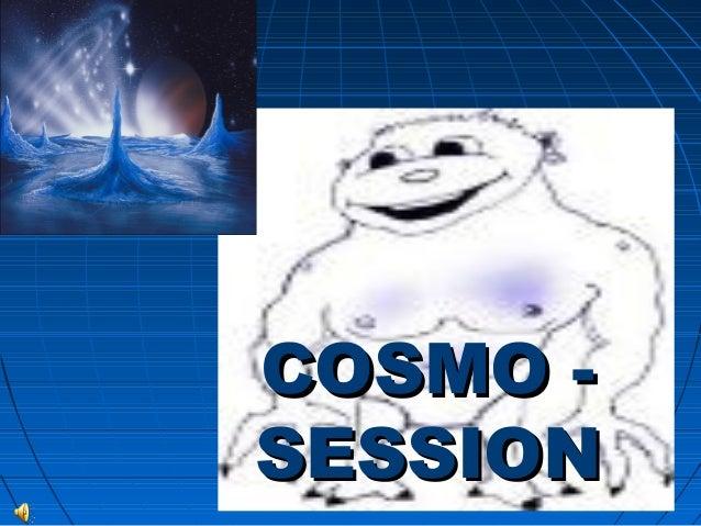COSMO -SESSION