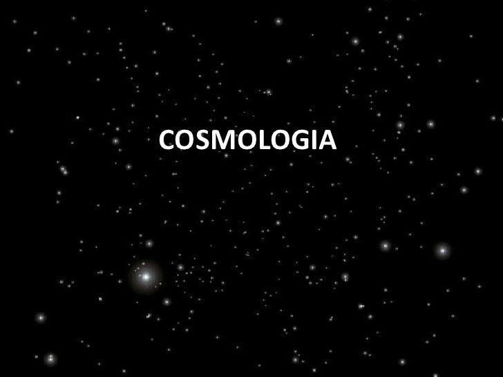 COSMOLOGIA<br />