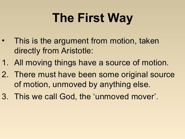 aquinas first argument for the existence Since the argument proceeds independent of temporal considerations, the argument does not necessarily propose a first cause in time, but rather a first or primary sustaining cause of the universe as aquinas noted, the philosophical arguments for god's existence as first cause are compatible with the.