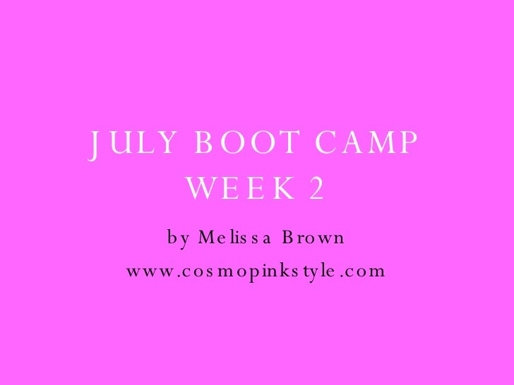 JULY BOOT CAMP WEEK 2 by Melissa Brown www.cosmopinkstyle.com