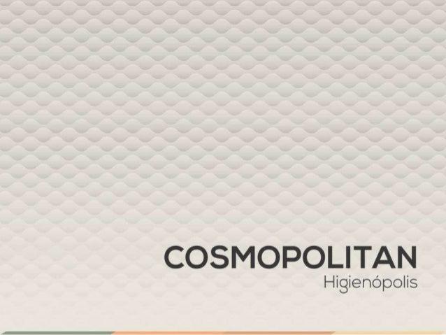 COSMOPOLITAN  Higienopolis