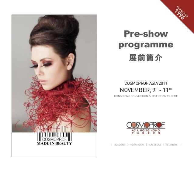 COSMOPROF ASIA 2011 NOVEMBER, 9TH - 11TH HONG KONG CONVENTION & EXHIBITION CENTRE | BOLOGNA | HONG KONG | LAS VEGAS | ISTA...