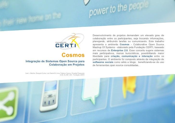 Cosmos Integração de Sistemas Open Source para Colaboração em Projetos Desenvolvimento de projetos demandam um elevado gra...