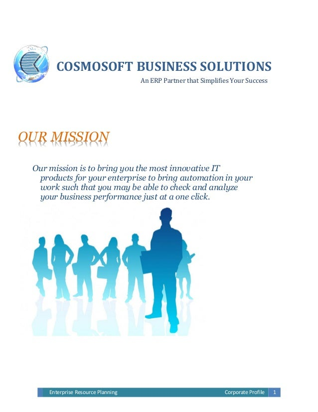 Enterprise Resource Planning Corporate Profile 1 OUR MISSION Our mission is to bring you the most innovative IT products f...
