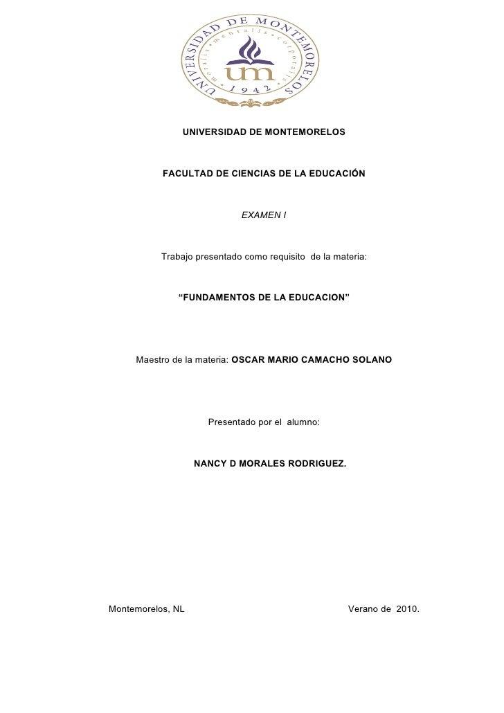 UNIVERSIDAD DE MONTEMORELOS               FACULTAD DE CIENCIAS DE LA EDUCACIÓN                                 EXAMEN I   ...