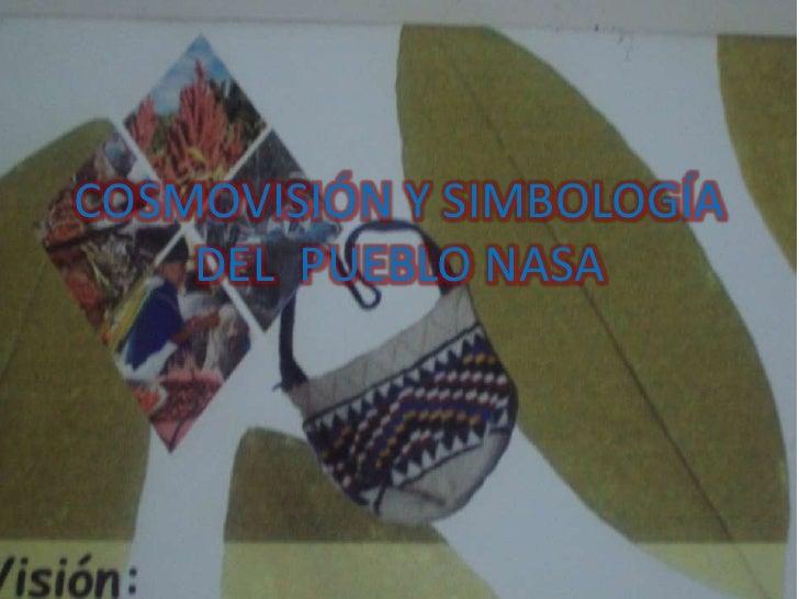 COSMOVISIÓN Y SIMBOLOGÍA    DEL PUEBLO NASA