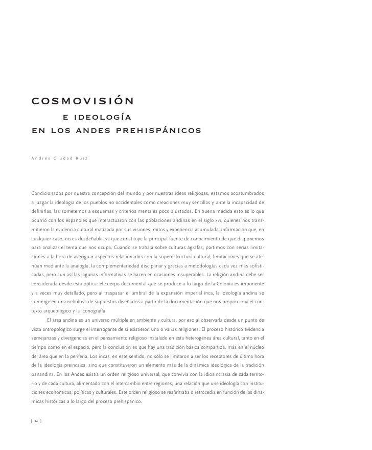 cosmovisión      e ideología en los andes prehispánicos  Andrés Ciudad Ruiz     Condicionados por nuestra concepción del m...