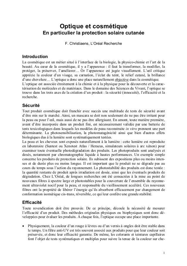 1Optique et cosmétiqueEn particulier la protection solaire cutanéeF. Christiaens, L'Oréal RechercheIntroductionLa cosmétiq...