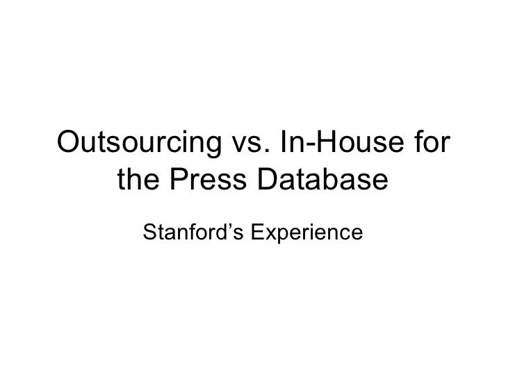 Outsourcing vs. In-House for the Press Database Stanford's Experience