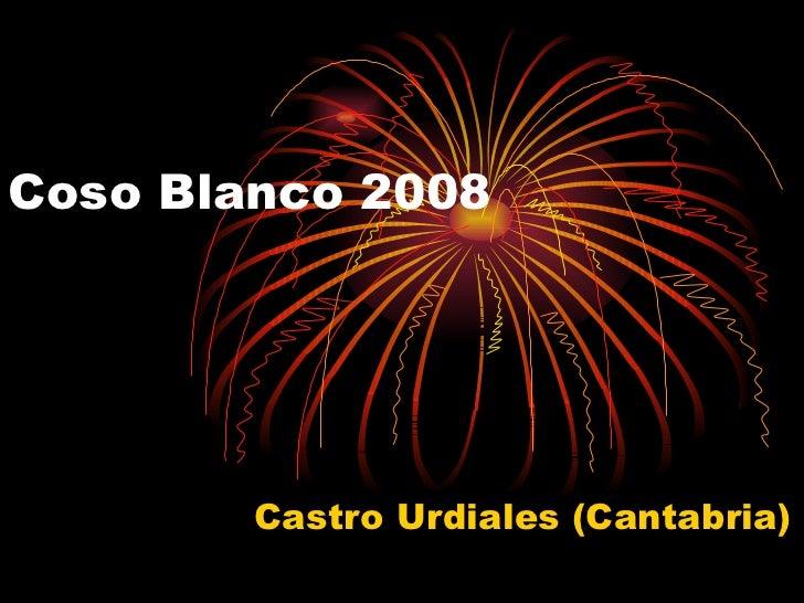 Coso Blanco 2008 Castro Urdiales (Cantabria)