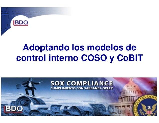 Adoptando los modelos decontrol interno COSO y CoBIT                               1