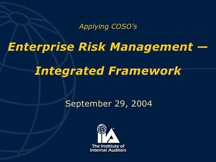 Applying COSO's Enterprise Risk Management — Integrated Framework September 29, 2004