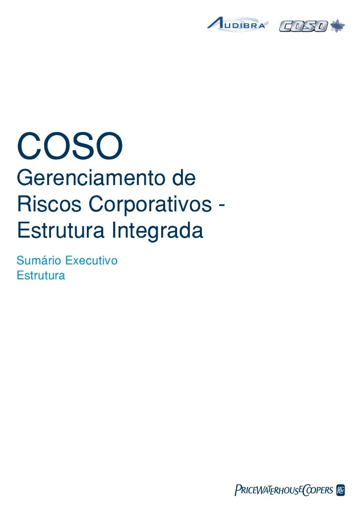 COSOGerenciamento deRiscos Corporativos -Estrutura IntegradaSumário ExecutivoEstrutura