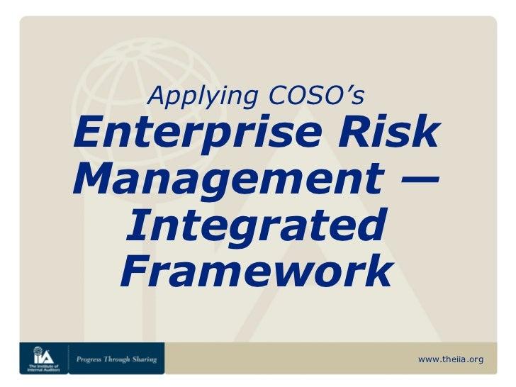 Applying COSO'sEnterprise RiskManagement —  Integrated  Framework                     www.theiia.org
