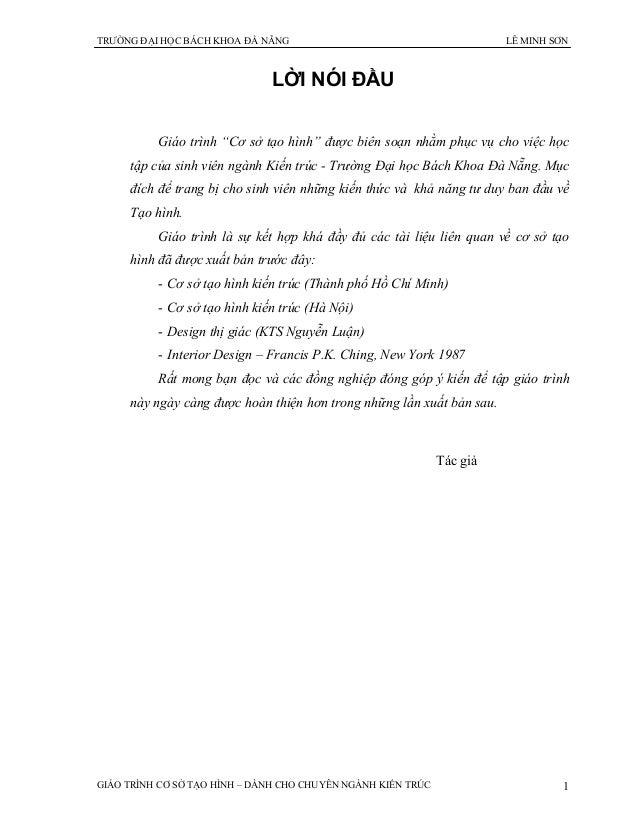 TRƯỜNG ĐẠI HỌC BÁCH KHOA ĐẦ NẴNG LÊ MINH SƠN GIÁO TRÌNH CƠ SỞ TẠO HÌNH – DÀNH CHO CHUYÊN NGÀNH KIẾN TRÚC 1 LỜI NÓI ĐẦU Giá...