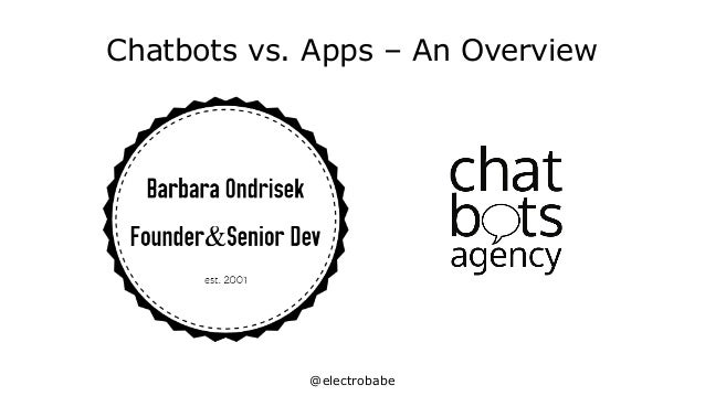 @electrobabe Chatbots vs. Apps – An Overview