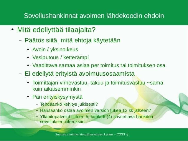 Suomen avoimien tietojärjestelmien keskus – COSS ry Sovellushankinnat avoimen lähdekoodin ehdoin ● Mitä edellyttää tilaaja...