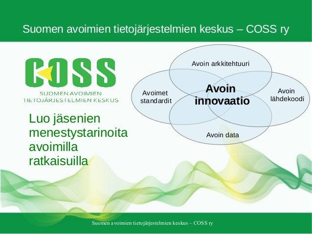 Suomen avoimien tietojärjestelmien keskus – COSS ry Suomen avoimien tietojärjestelmien keskus – COSS ry Avoimet standardit...
