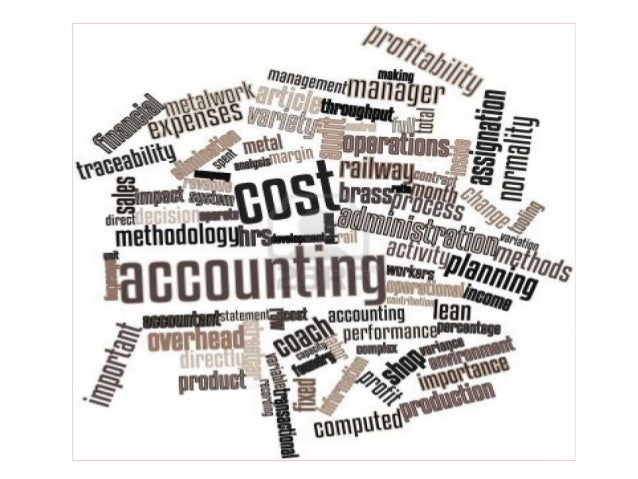 managerial and cost accounting Accounting having a bearing on managerial decision-making  introduction to cost and management accounting • cost accounting: evolution, meaning,.