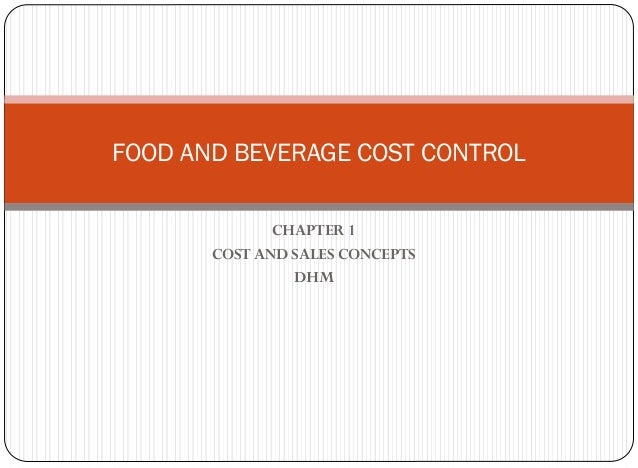 CHAPTER 1 COST AND SALES CONCEPTS DHM FOOD AND BEVERAGE COST CONTROL