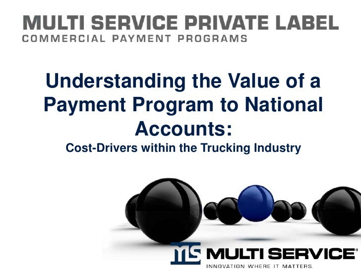 Understanding the Value of a Payment Program to National Accounts:Cost-Drivers within the Trucking Industry<br />