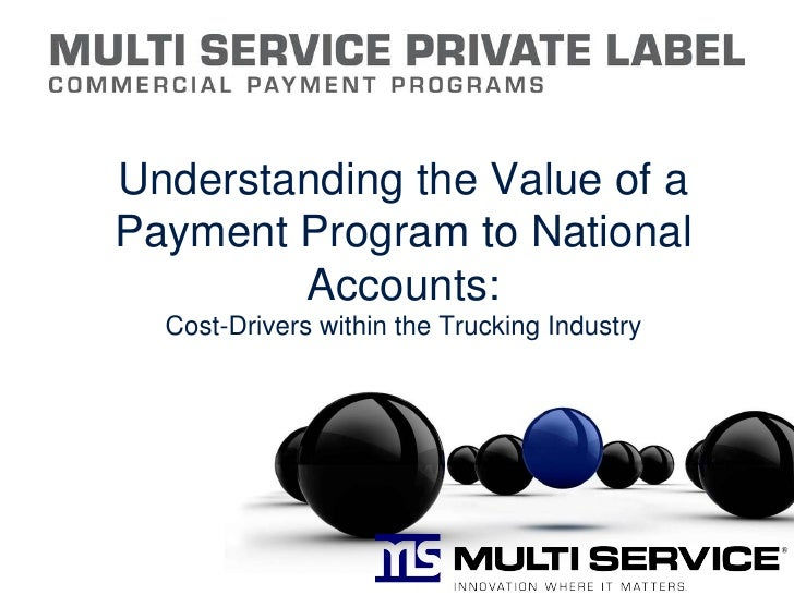 Understanding the Value of a Payment Program to National Accounts: Cost-Drivers within the Trucking Industry