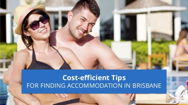 Cost-efficient Tips FOR FINDING ACCOMMODATION IN BRISBANE