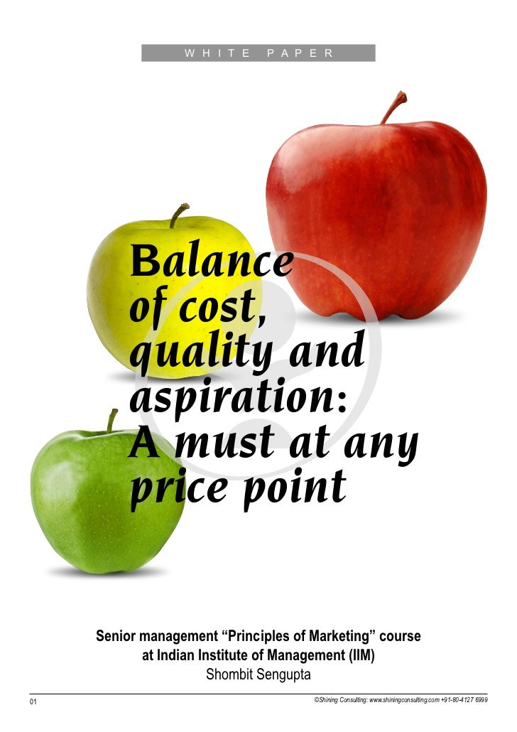W H I T E    P A P E R          Balance          of cost,          quality and          aspiration:          A must at any...