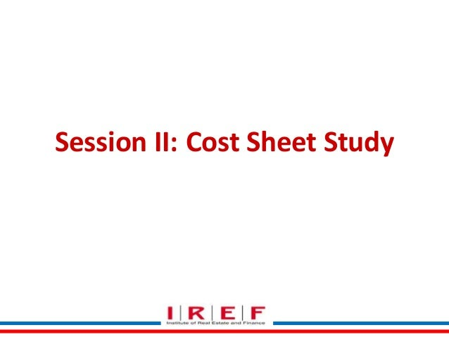 Session II: Cost Sheet Study