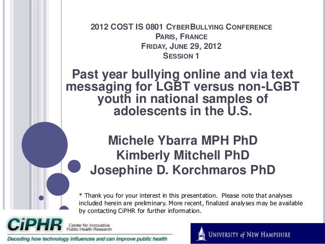 2012 COST IS 0801 CYBERBULLYING CONFERENCE PARIS, FRANCE FRIDAY, JUNE 29, 2012 SESSION 1 Past year bullying online and via...