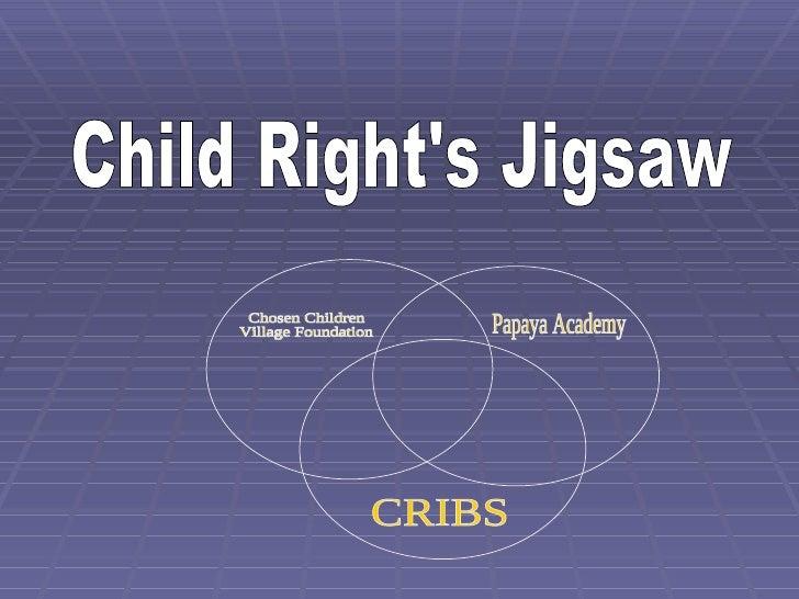 Child Right's Jigsaw Chosen Children Village Foundation Papaya Academy CRIBS