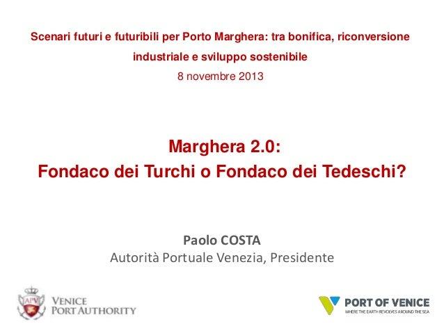 Scenari futuri e futuribili per Porto Marghera: tra bonifica, riconversione industriale e sviluppo sostenibile 8 novembre ...