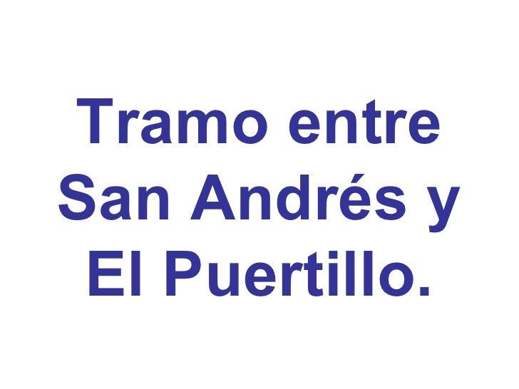 Tramo entre San Andrés y El Puertillo.