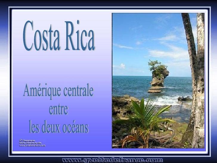 Costa Rica Amérique centrale entre les deux océans