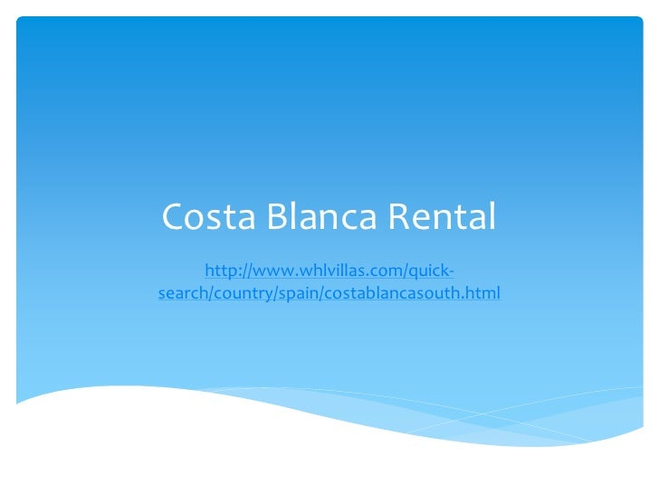 Costa Blanca Rental      http://www.whlvillas.com/quick-search/country/spain/costablancasouth.html