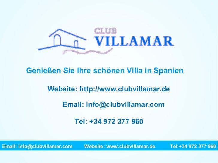 Genießen Sie Ihre schönen Villa in Spanien Website: http://www.clubvillamar.de Email: info@clubvillamar.com Tel: +34 972 3...