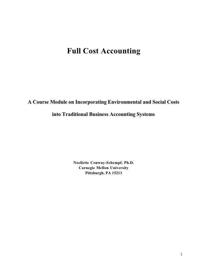 Full Cost Accounting     A Course Module on Incorporating Environmental and Social Costs            into Traditional Busin...