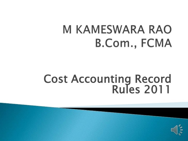 Cost Accounting Record           Rules 2011