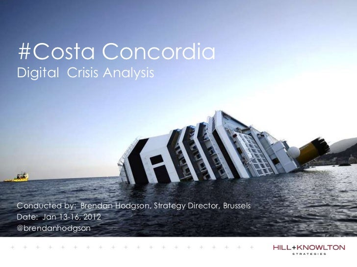 #Costa ConcordiaDigital Crisis AnalysisConducted by: Brendan Hodgson, Strategy Director, BrusselsDate: Jan 13-16, 2012@bre...