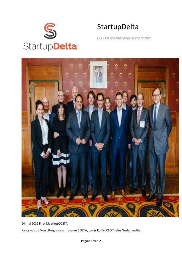 Pagina 1 van 2 StartupDelta COSTA 'corporates&startups' 24 mei 2016 FirstMeetingCOSTA Fancy vande VorstProgrammamanagerCOS...