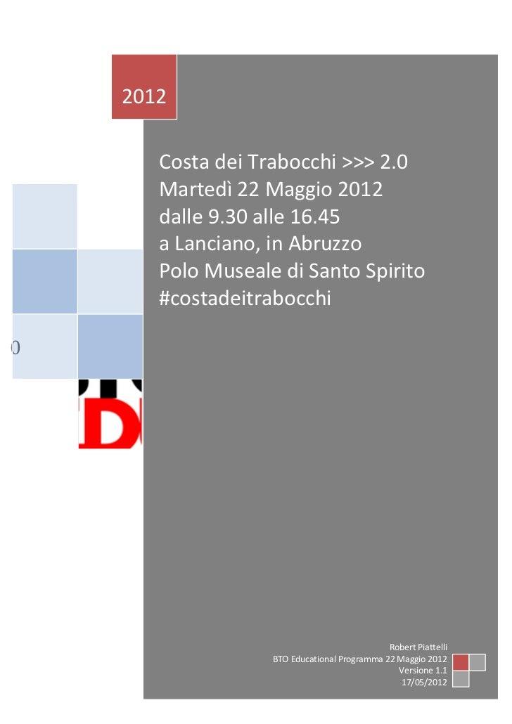 2012       Costa dei Trabocchi >>> 2.0       Martedì 22 Maggio 2012       dalle 9.30 alle 16.45       a Lanciano, in Abruz...