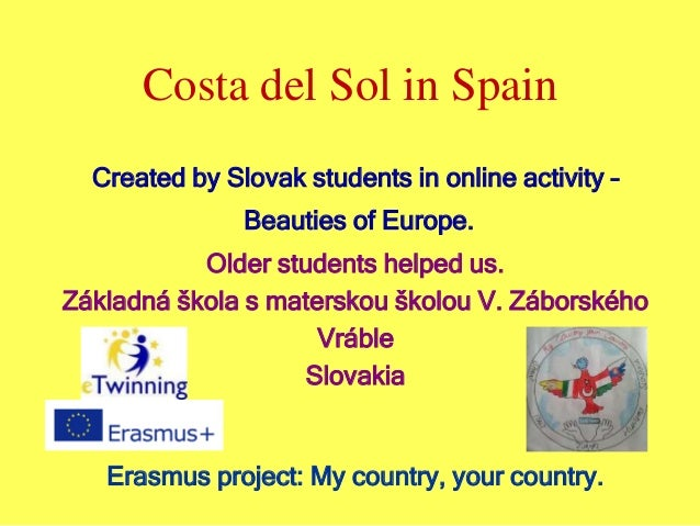 Costa del Sol in Spain Created by Slovak students in online activity – Beauties of Europe. Older students helped us. Zákla...