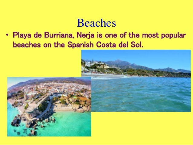Beaches • Playa de Burriana, Nerja is one of the most popular beaches on the Spanish Costa del Sol.