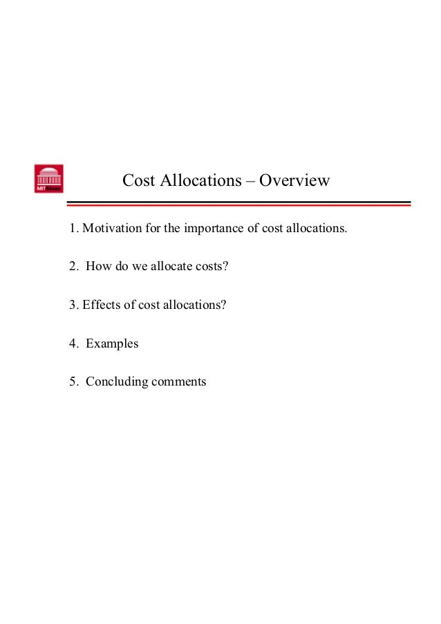 Cost Allocations – Overview1. Motivation for the importance of cost allocations.2. How do we allocate costs?3. Effects of ...